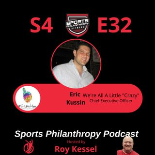 S4:EP32--Eric Kussin, We're All A Little Crazy