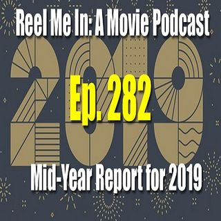 Ep. 282: The Mid-Year Report for 2019