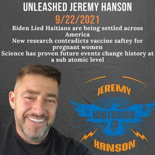 Unleashed Jeremy Hanson 9/22/21 Bombshell Wuhan planned on releasing Covid Aerosol in caves paid for by DARPA