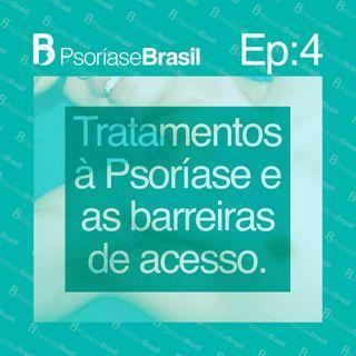 Tratamentos à psoríase e as barreiras de acesso