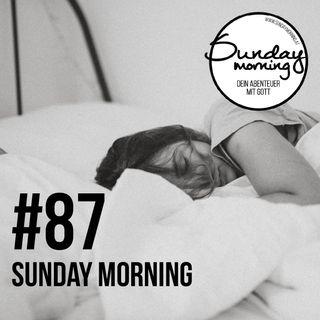 #87 - Sinnerfüllt Leben 1/2 - Warum morgens aufstehen
