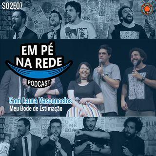 S02E07 - Com Laura Vasconcelos - Meu Bode de Estimação