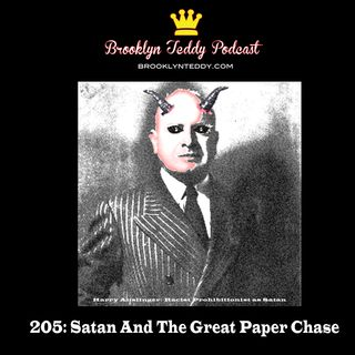 205: Satan And The Great Paper Chase