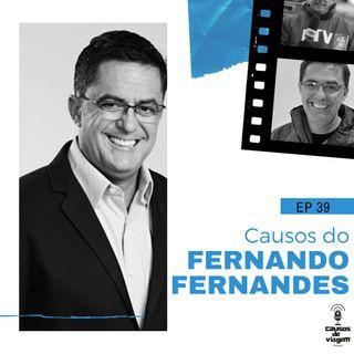 EP 39- Causos do Fernando Fernandes