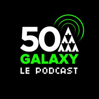 Épisode 0 : Présentation du Podcast 50A Galaxy