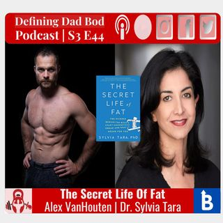 S3 E44 - The Secret Life Of Fat | Dr. Sylvia Tara