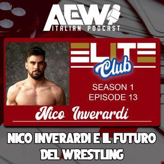 Nico Inverardi e il Futuro del Wrestling - Elite Club Podcast Ep 13