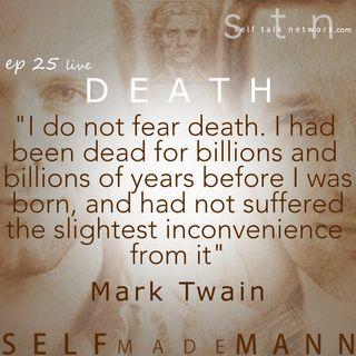 Ep 25: Death. l i v e