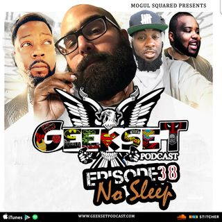 Geekset Episode 38: No Sleep