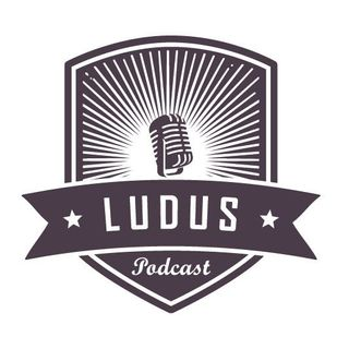 Ludus Podcast