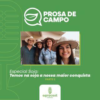 """Prosa de Campo - """"Temos na soja a nossa maior conquista"""""""