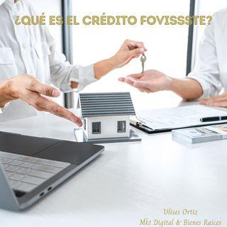 ¿Qué es el crédito FOVISSSTE?