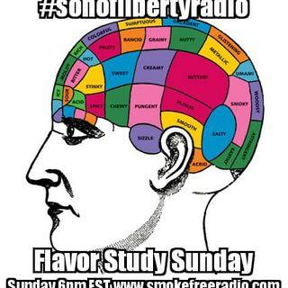 #sonoflibertyradio - Flavor Study Sunday