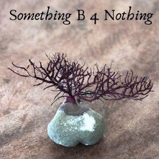 RAW~Something Before Nothing