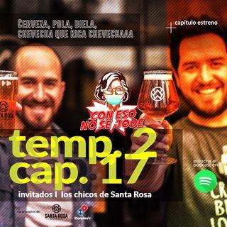"""EP 17 - """"Cerveza, pola, biela, chevecha, que rica chevecha con los chicos de Santa Rosa"""""""