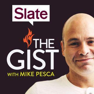 Slate's The Gist