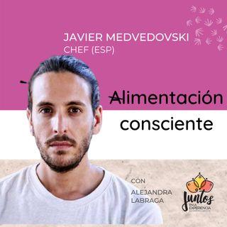 Ep. 012 Alimentación consciente con Javier Medvedovsky