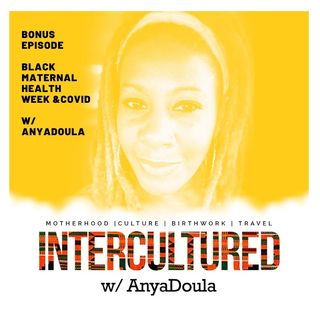 Bonus Episode: Black Maternal Health Week and COVID19