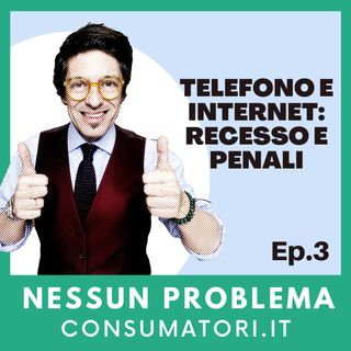 Telefono e internet: recesso e penali