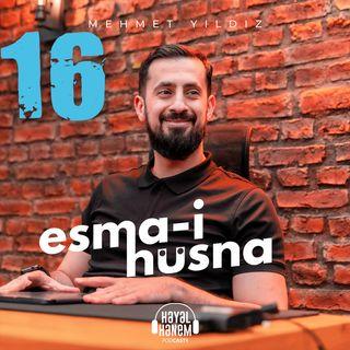 SANA KUVVET VERECEK KİŞİLERİN LİSTESİ - İNTİSAB - ESMA-İ HÜSNA 4 - İSMİ FERD 6 | Mehmet Yıldız