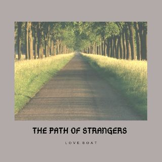 The Path Of Strangers