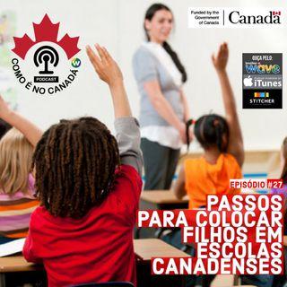 Passos Para Colocar Filhos Em Escolas Canadenses | Ep.27
