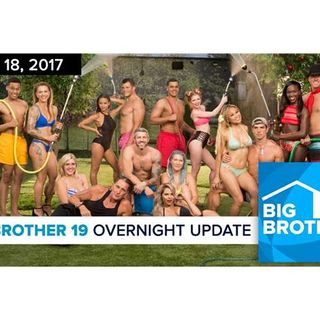 Big Brother 19 | Overnight Update Podcast | July 18, 2017