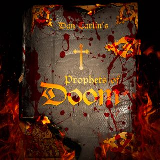 Hardcore History 48 - Prophets of Doom