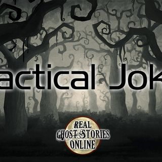 Practical Joker | Ghosts, Haunted, Paranormal