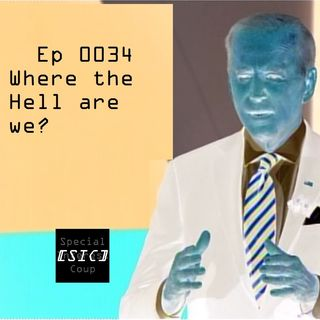 Ep 0034 - Where the hell are we?