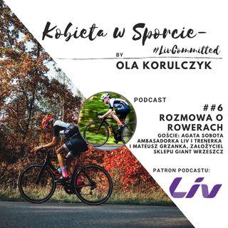 #6 podcast - Rozmowa o rowerach. Jak wybrać rower dla kobiety, na co zwrócić uwagę? Goście: Agata Sobota i Mateusz Grzanka