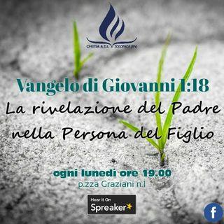 STUDIO (15) - Vangelo di GIOVANNI 1:18 - Solopaca LUNEDÌ 26.10.20