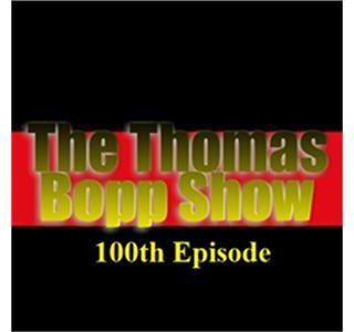 The Thomas Bopp Show 100th Epsiode