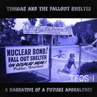 Thomas and the Fallout Shelter: A narrative of a future apocalypse