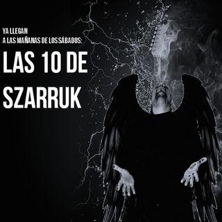 Las 10 de Szarruk