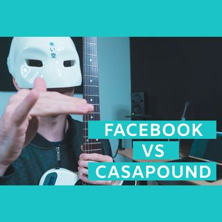 #15 - FACEBOOK VS CASA POUND: 3 Cose Da Imparare Per Noi Musicisti