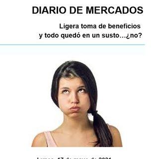DIARIO DE MERCADOS Lunes 17 Mayo