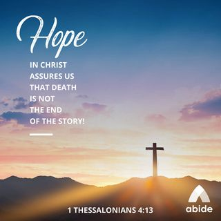 We Grieve, But We Have Hope in Christ