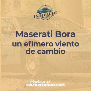 E19 • Maserati Bora, un efímero viento de cambio • Historia Automotriz • Culturizando