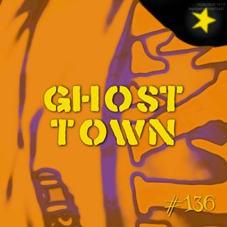 Ghost town (#136)