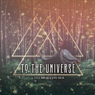 Musicians Dennis Haklar and Steffie Moonlady - To The Universe