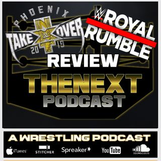 "TheNEXT Podcast - Episode #14 ""Takeove/Royal Rumble"""