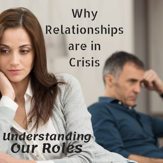 #6 Why We Have Relationship Crisis