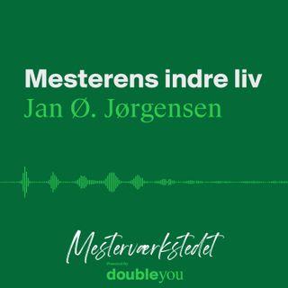 #3 Mesterens Indre Liv: Jan Ø. Jørgensen - del 1