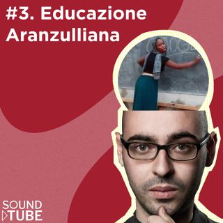 #3 Educazione Aranzulliana