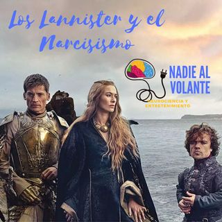 Juego de Tronos, los Lannister y el Narcisismo