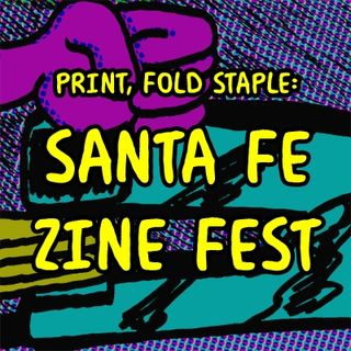 PFS 6 - Santa Fe Zine Fest with Bucket Siler