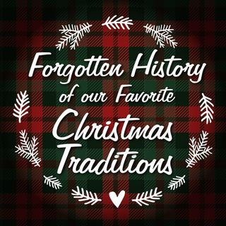 Forgotten History: Christmas Traditions