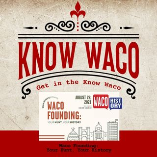 Waco Founding: Your Hunt, Your History