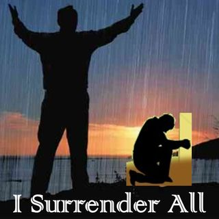 I SURRENDER ALL (Trust & Obey)